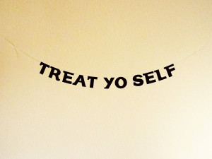 Parks And Recreation Quotes Treat Yo Self Treat yo self fabric mini