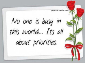 No One is Busy In This World - Its All about Priorities