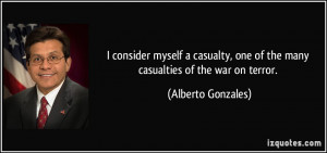 consider myself a casualty, one of the many casualties of the war on ...