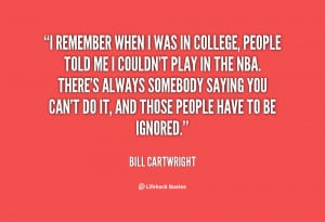 quote-Bill-Cartwright-i-remember-when-i-was-in-college-1-69370.png