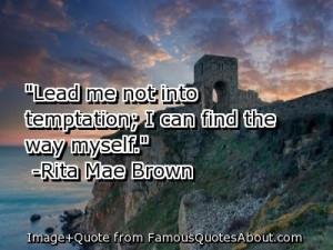 Rita Mae Brown Quote