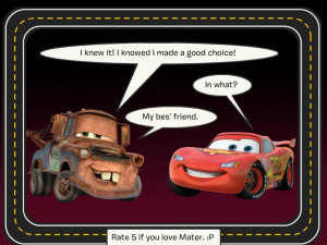 Disney.com/Create - Favorite Mater Quote in Cars 1 - ScarletMuse