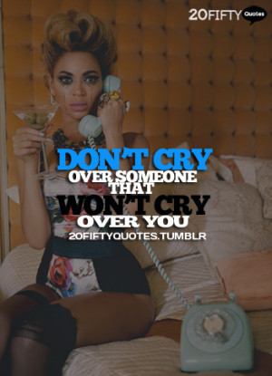 ... quotes love advice women beyonce sexy cry life quotes life quotes