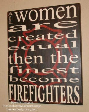 Female Firefighter Quotes Female firefighter wall art w/