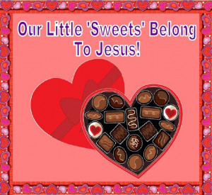 ... Little 'Sweets' Belong To Jesus! - Christian Valentine's Day Display