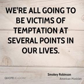 smokey-robinson-smokey-robinson-were-all-going-to-be-victims-of.jpg
