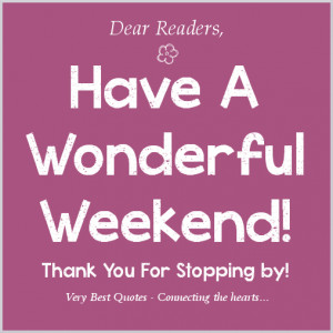 Thank you – Have A wonderful weekend Friday 12-7-2012!