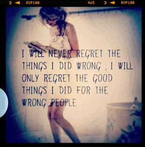 that's not necessarily a regret--people will always take advantage ...