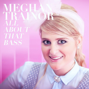 47 Meghan Trainor: All About That Bass by KingTapir
