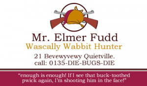 Elmer Fudd's Wascally Wabbit Hunting Club Business Card