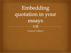 Embedding quotation in your essays