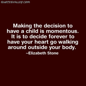 Making The Decision To Have A Child Is Momentous