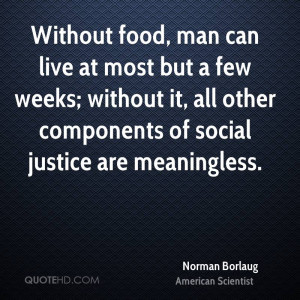norman-borlaug-norman-borlaug-without-food-man-can-live-at-most-but-a ...