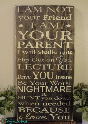 am Not Your Friend Parenting Quote Saying Primitive Wood Sign ...