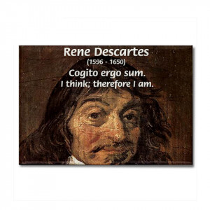 Rene Descartes I Think therefore I Am Famous Art Science Quotes