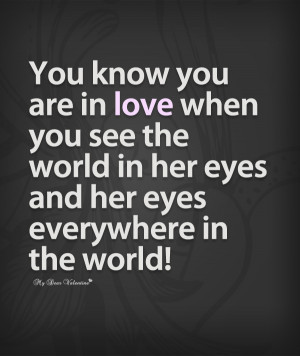 Love Quotes For Her - You know you are in love when you see