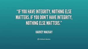 integrity quotes source http quotes lifehack org quote harveymackay ...