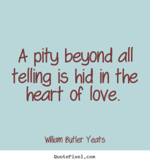 ... yeats more love quotes friendship quotes inspirational quotes