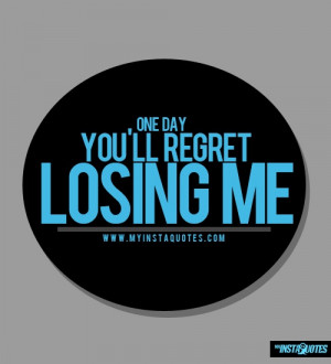 One Day, You Will Regret Losing Me - Meaning of Photo: People ...