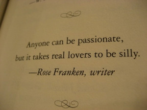 Life Quotes - Anyone can be passionate but it takes real lovers to be ...