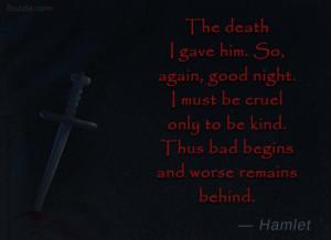 The death I gave him. So, again, good night.