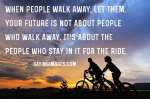 Daily quotes when people walk away, let them ~ inspirational quotes ...