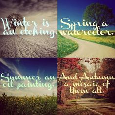 ... ,spring,summer,fall,autumn,change,quote,inspiration,sayings,verses