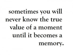 life quotes, memories, memory, moment, quote, quotes, sayings, text ...