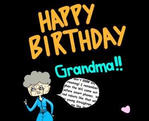 Happy Birthday Grandma by jinglesthejiggler