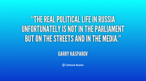 The real political life in Russia unfortunately is not in the ...