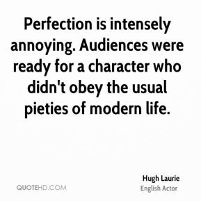 Perfection is intensely annoying. Audiences were ready for a character ...