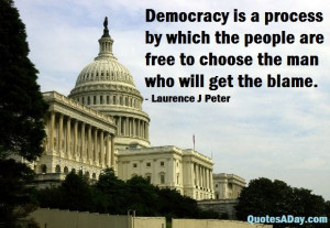 ... funny-quotes/quote-of-the-day-democracy-is-a-process/ Process, Funny