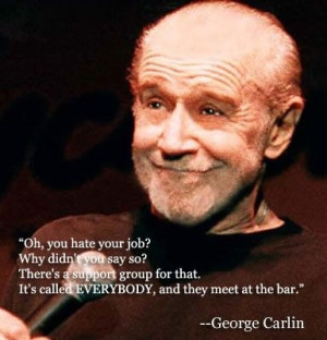 carlin, funny, george carlin, job, quotes, truth