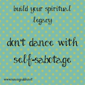 Don't dance with self-sabotage. #quotes #spiritual_legacy