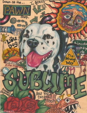 My favorite band Sublime. RIP Bradley Nowell!