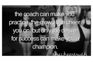 The coach can make your practice, the crowd can cheer you on, but only ...