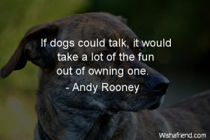 dog-If dogs could talk, it would take a lot of the fun out of owning ...