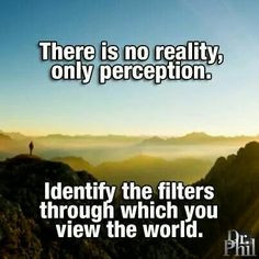 vs perception more phil wisdom dr phil quotes inspiration mh dr ...