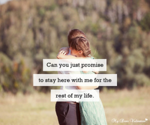 Can you just promise me to stay here - Picture Quotes