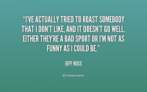 Jeff Ross Quotes Funny