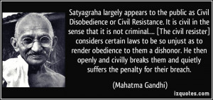 to the public as Civil Disobedience or Civil Resistance. It is civil ...