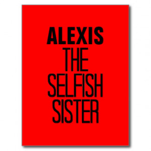 Selfish Sister Postcard