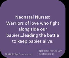 NICU Nurses! NICU Nurses Day September 15, 2013. The Love of a NICU ...