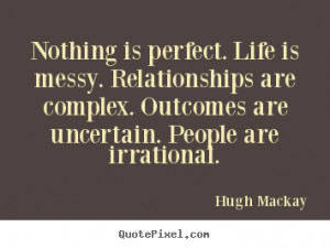 ... people are irrational hugh mackay more life quotes love quotes