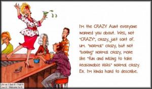 Crazy aunt...haha thats me
