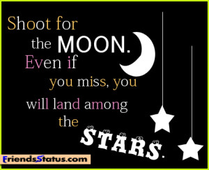 Shoot for the moon inspirational life quotes