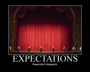... expectations for those around us and raised our expectations for how