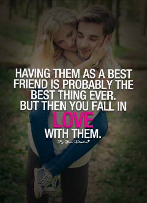 Cute Falling In Love Quotes - Having them as a best friend