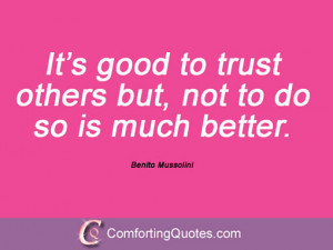 Benito Mussolini on trusting others by The-Conquerors on DeviantArt