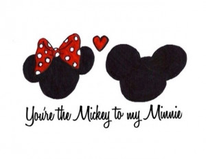 You'R The Mickey To My Minnie, Mickey Minnie, Quotes, Minnie Mouse